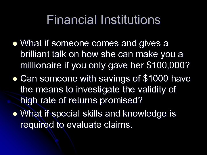 Financial Institutions What if someone comes and gives a brilliant talk on how she