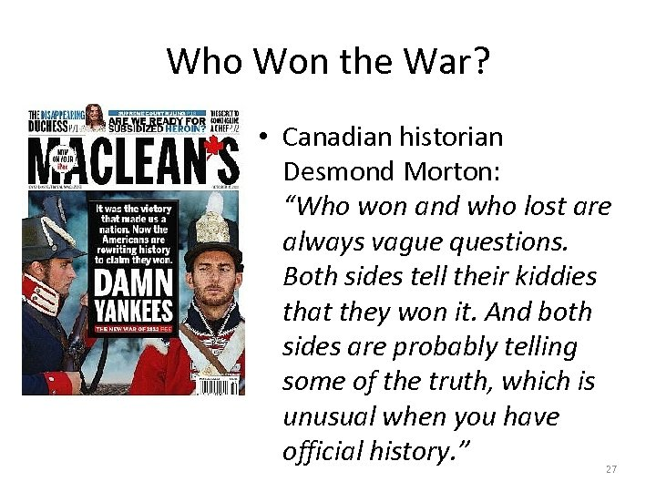 """Who Won the War? • Canadian historian Desmond Morton: """"Who won and who lost"""
