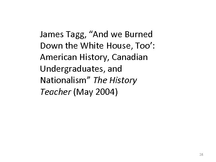 """James Tagg, """"And we Burned Down the White House, Too': American History, Canadian Undergraduates,"""