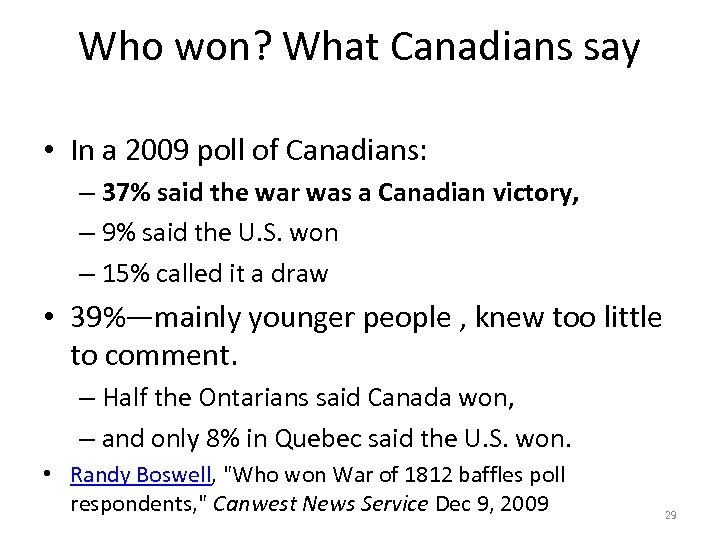 Who won? What Canadians say • In a 2009 poll of Canadians: – 37%