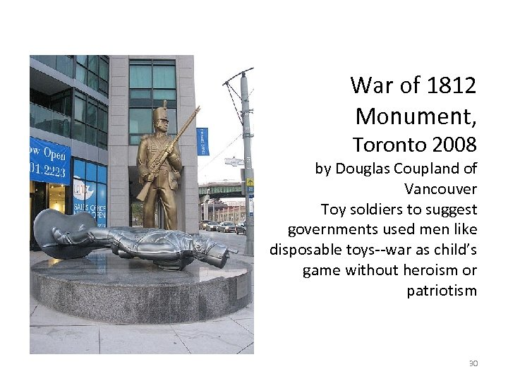 War of 1812 Monument, Toronto 2008 by Douglas Coupland of Vancouver Toy soldiers to