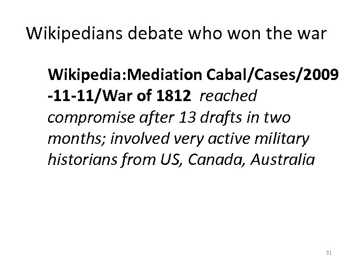 Wikipedians debate who won the war Wikipedia: Mediation Cabal/Cases/2009 -11 -11/War of 1812 reached