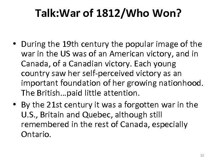 Talk: War of 1812/Who Won? • During the 19 th century the popular image