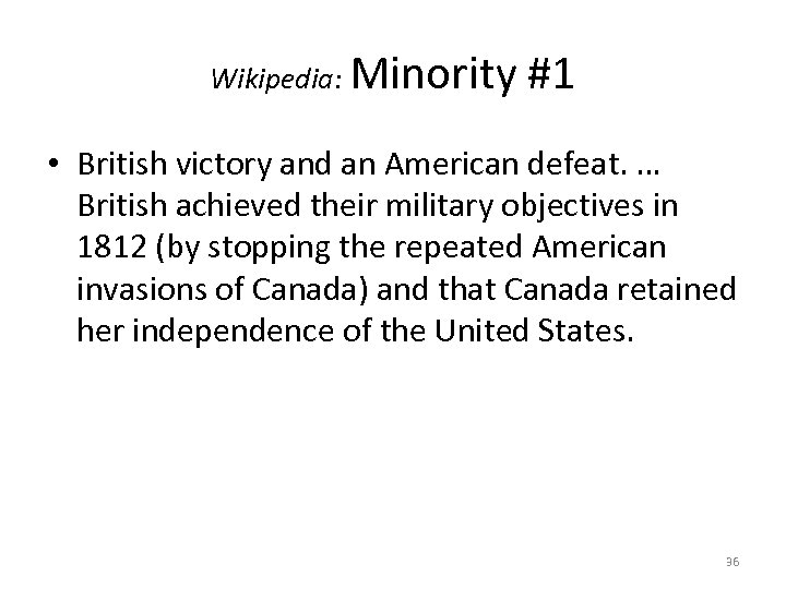 Wikipedia: Minority #1 • British victory and an American defeat. … British achieved their