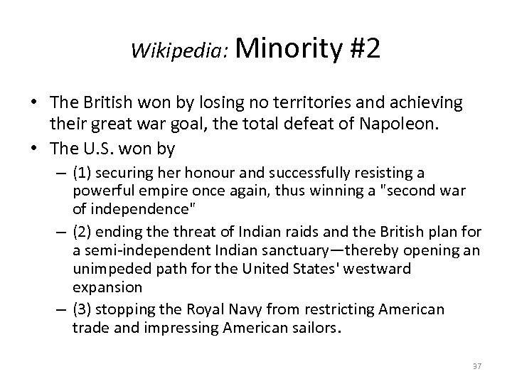 Wikipedia: Minority #2 • The British won by losing no territories and achieving their