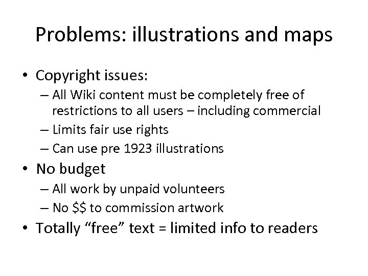 Problems: illustrations and maps • Copyright issues: – All Wiki content must be completely