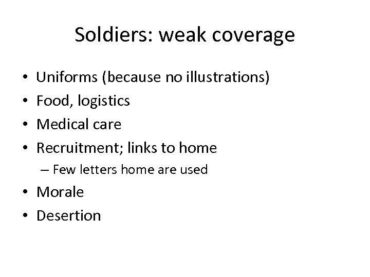 Soldiers: weak coverage • • Uniforms (because no illustrations) Food, logistics Medical care Recruitment;