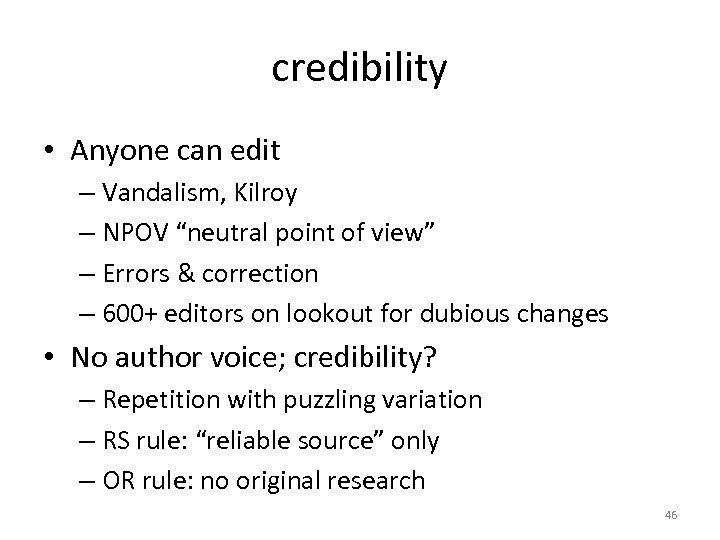 """credibility • Anyone can edit – Vandalism, Kilroy – NPOV """"neutral point of view"""""""