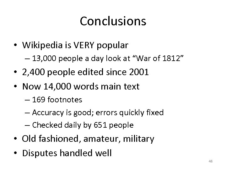 Conclusions • Wikipedia is VERY popular – 13, 000 people a day look at