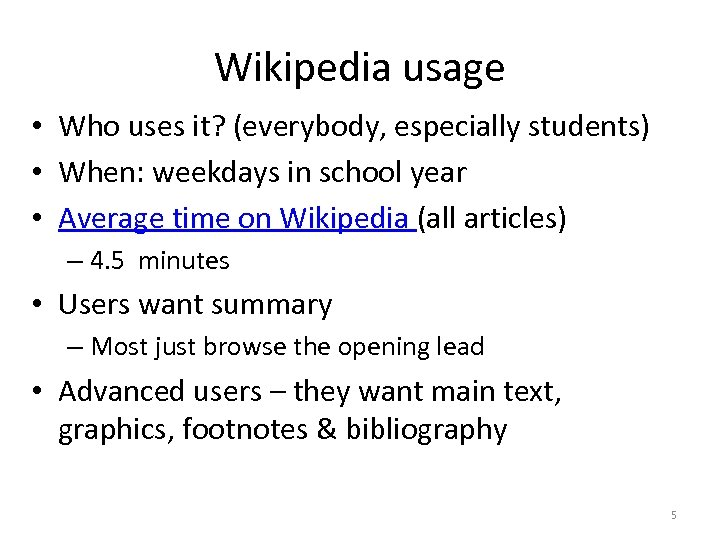 Wikipedia usage • Who uses it? (everybody, especially students) • When: weekdays in school