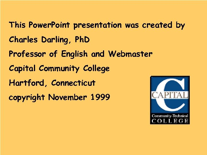 This Power. Point presentation was created by Charles Darling, Ph. D Professor of English