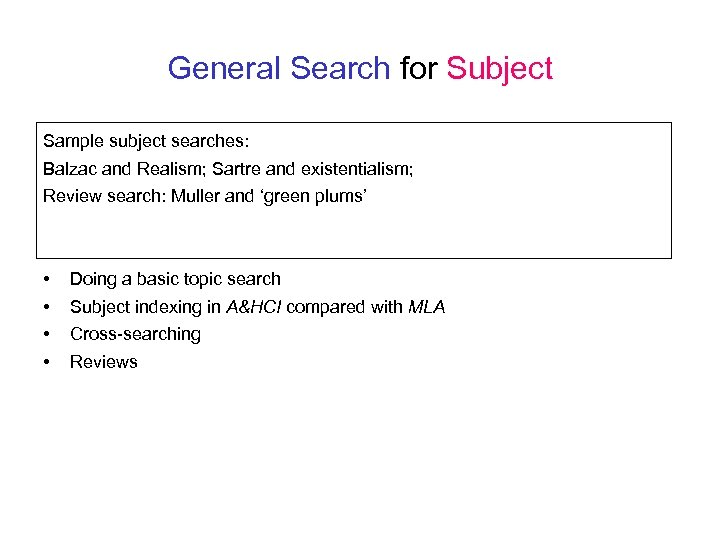 General Search for Subject Sample subject searches: Balzac and Realism; Sartre and existentialism; Review