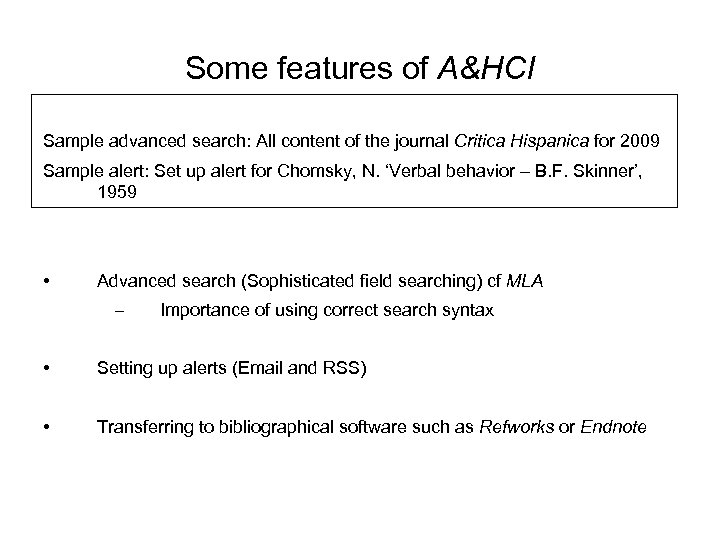 Some features of A&HCI Sample advanced search: All content of the journal Critica Hispanica