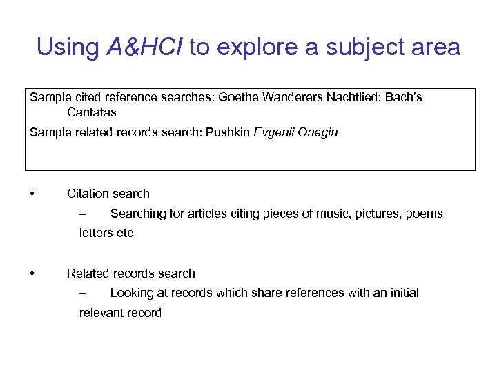Using A&HCI to explore a subject area Sample cited reference searches: Goethe Wanderers Nachtlied;