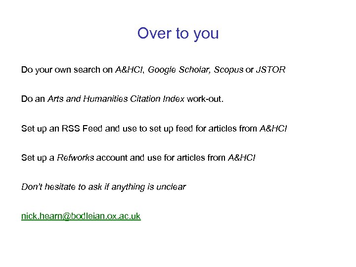 Over to you Do your own search on A&HCI, Google Scholar, Scopus or JSTOR