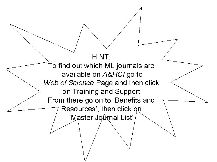 HINT: To find out which ML journals are available on A&HCI go to Web
