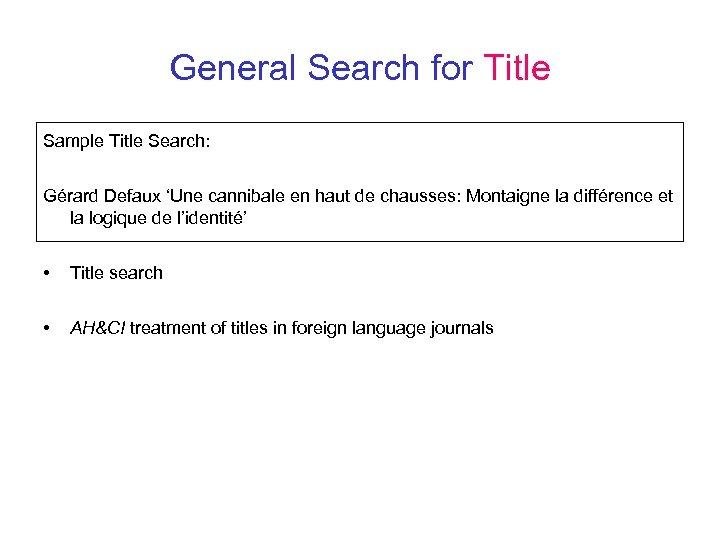 General Search for Title Sample Title Search: Gérard Defaux 'Une cannibale en haut de