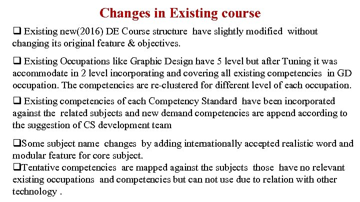Changes in Existing course q Existing new(2016) DE Course structure have slightly modified without