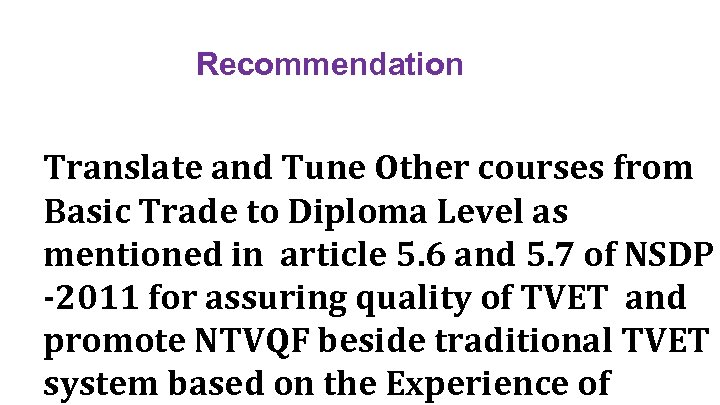 Recommendation Translate and Tune Other courses from Basic Trade to Diploma Level as mentioned