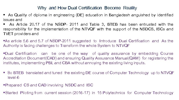 Why and How Dual Certification Become Reality § As Quality of diploma in engineering