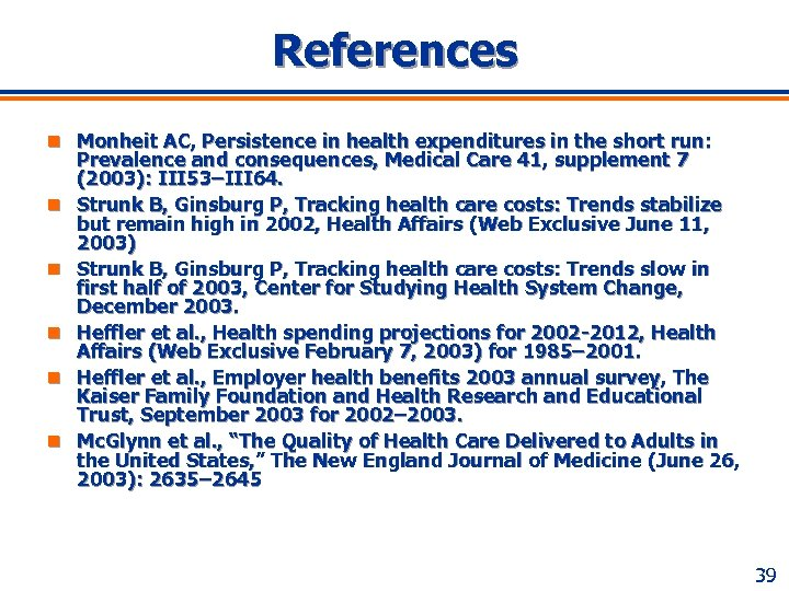 References n Monheit AC, Persistence in health expenditures in the short run: n n