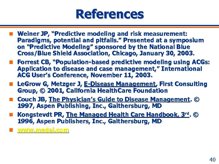 "References n Weiner JP, ""Predictive modeling and risk measurement: n n n Paradigms, potential"