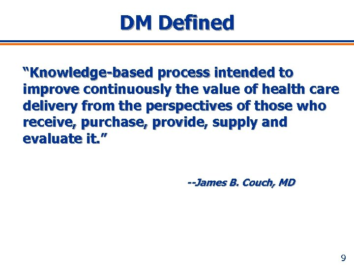 "DM Defined ""Knowledge-based process intended to improve continuously the value of health care delivery"