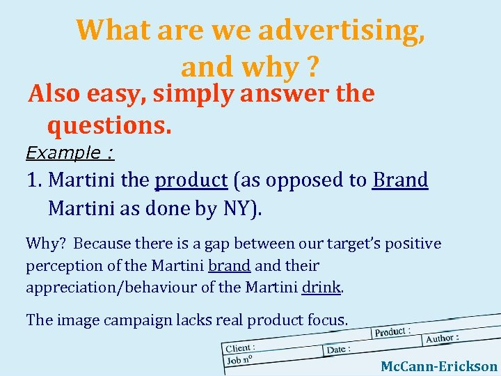 What are we advertising, and why ? Also easy, simply answer the questions. Example