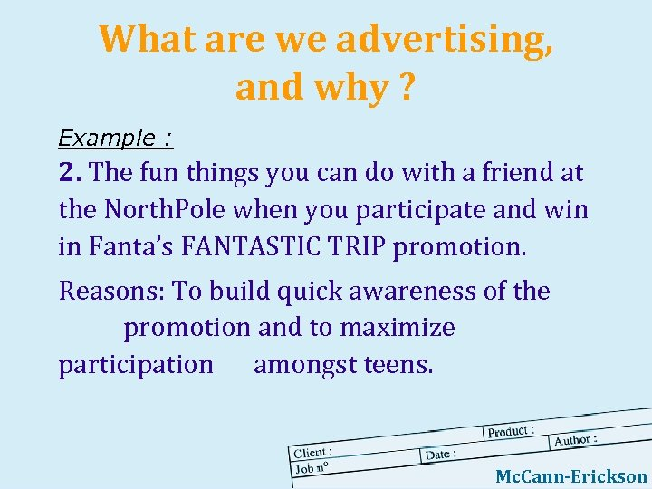 What are we advertising, and why ? Example : 2. The fun things you