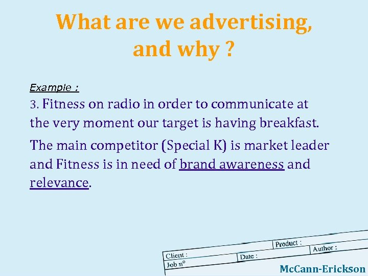 What are we advertising, and why ? Example : 3. Fitness on radio in