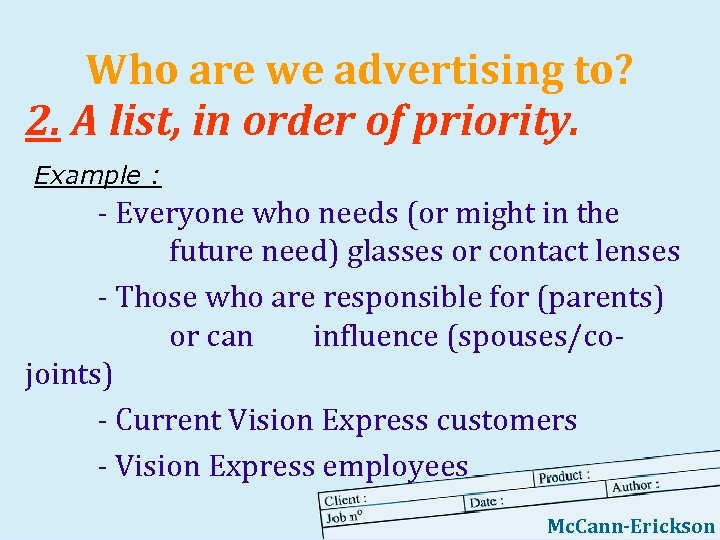 Who are we advertising to? 2. A list, in order of priority. Example :