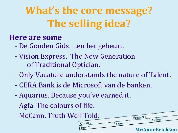 What's the core message? The selling idea? Here are some - De Gouden Gids.
