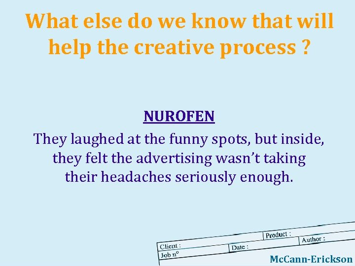 What else do we know that will help the creative process ? NUROFEN They