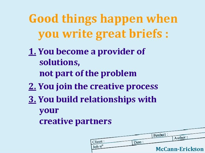 Good things happen when you write great briefs : 1. You become a provider