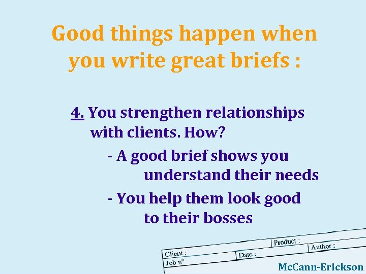 Good things happen when you write great briefs : 4. You strengthen relationships with