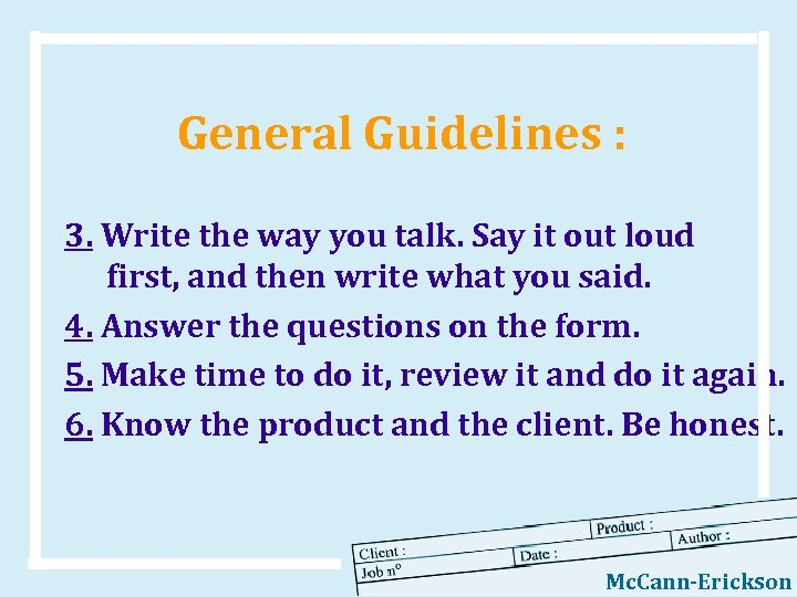 General Guidelines : 3. Write the way you talk. Say it out loud first,