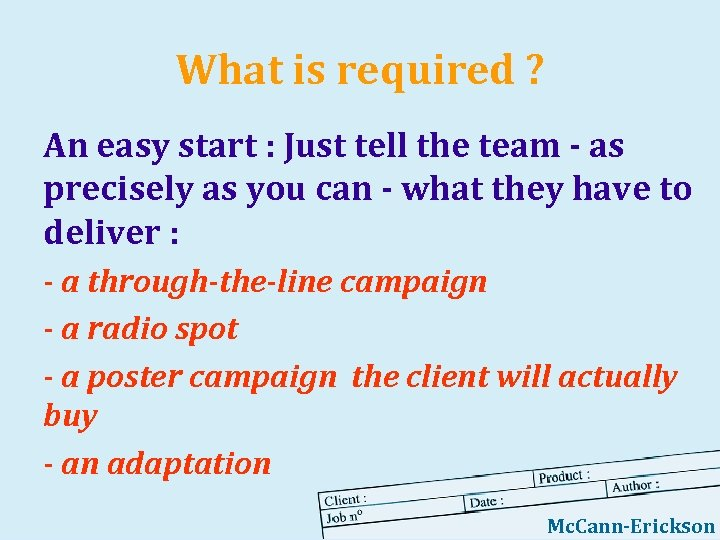 What is required ? An easy start : Just tell the team - as