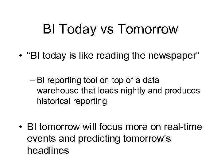 "BI Today vs Tomorrow • ""BI today is like reading the newspaper"" – BI"