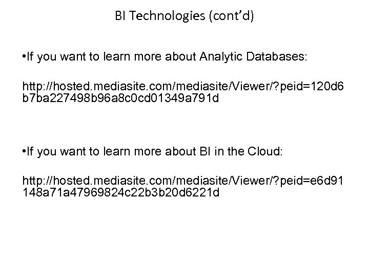 BI Technologies (cont'd) • If you want to learn more about Analytic Databases: http: