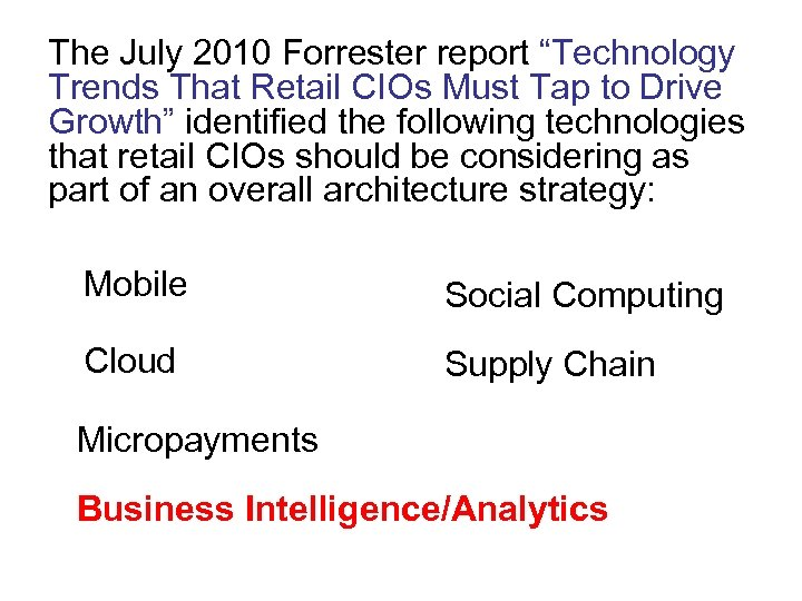 """The July 2010 Forrester report """"Technology Trends That Retail CIOs Must Tap to Drive"""