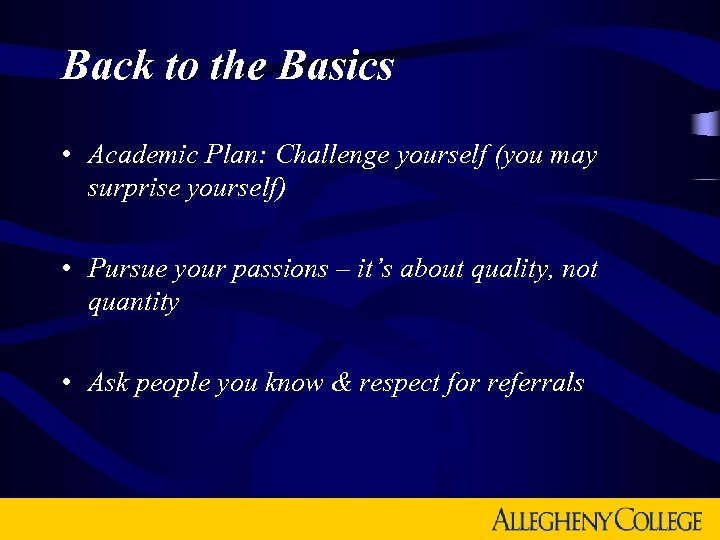 Back to the Basics • Academic Plan: Challenge yourself (you may surprise yourself) •
