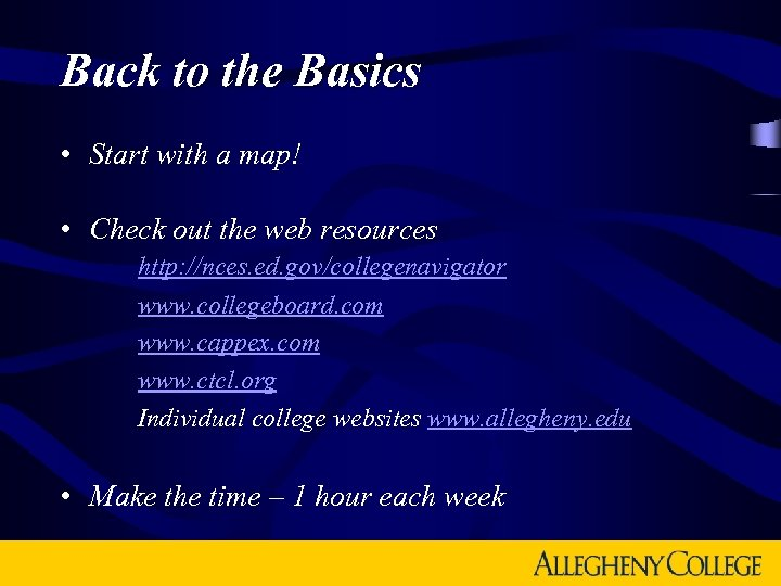 Back to the Basics • Start with a map! • Check out the web