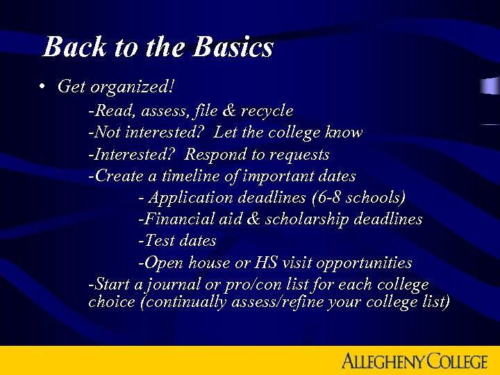 Back to the Basics • Get organized! -Read, assess, file & recycle -Not interested?