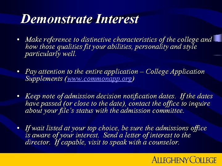 Demonstrate Interest • Make reference to distinctive characteristics of the college and how those