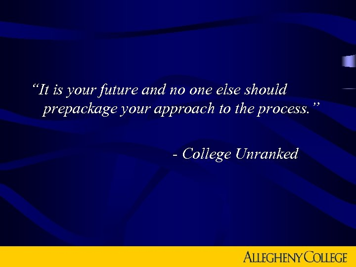 """""""It is your future and no one else should prepackage your approach to the"""