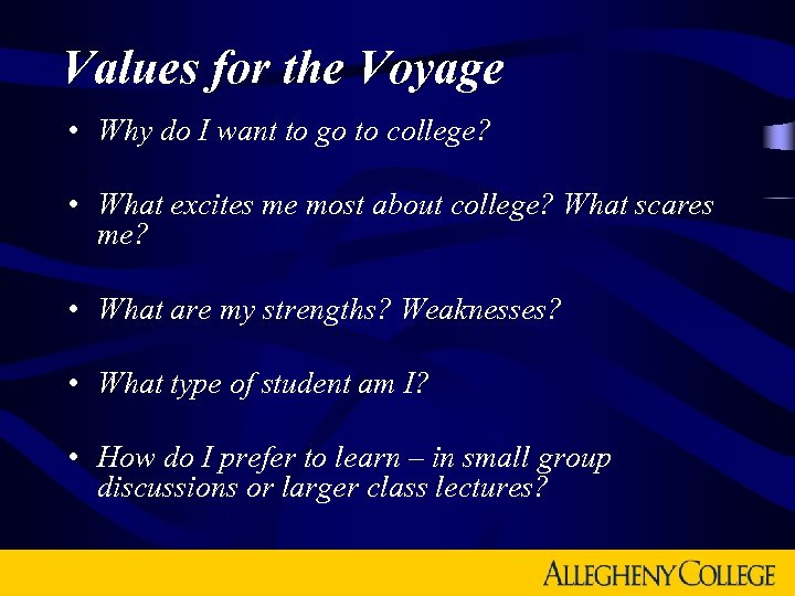 Values for the Voyage • Why do I want to go to college? •