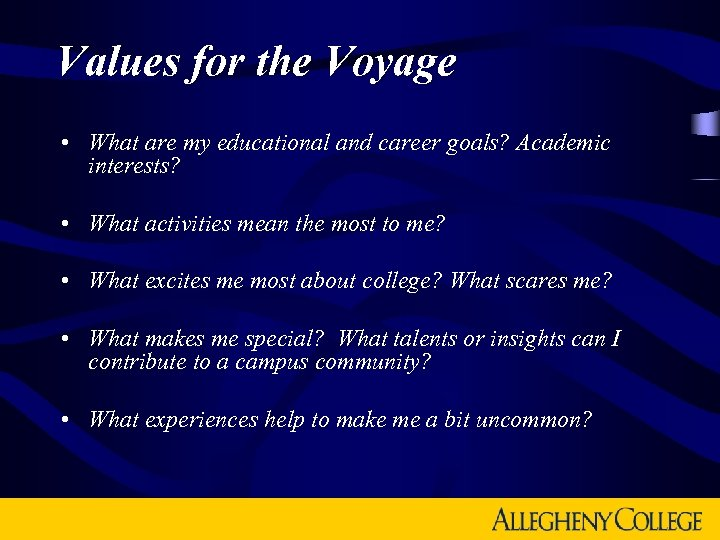 Values for the Voyage • What are my educational and career goals? Academic interests?