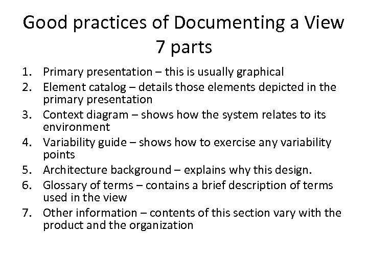 Good practices of Documenting a View 7 parts 1. Primary presentation – this is