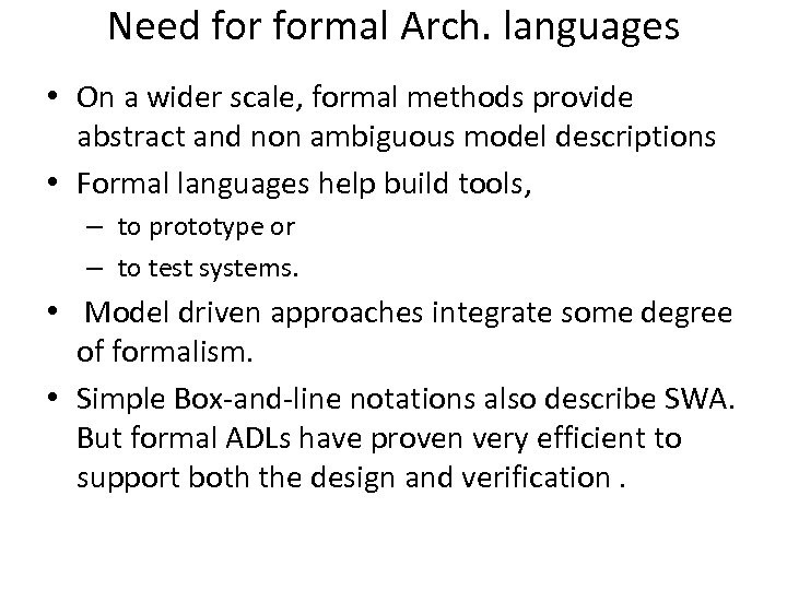 Need formal Arch. languages • On a wider scale, formal methods provide abstract and