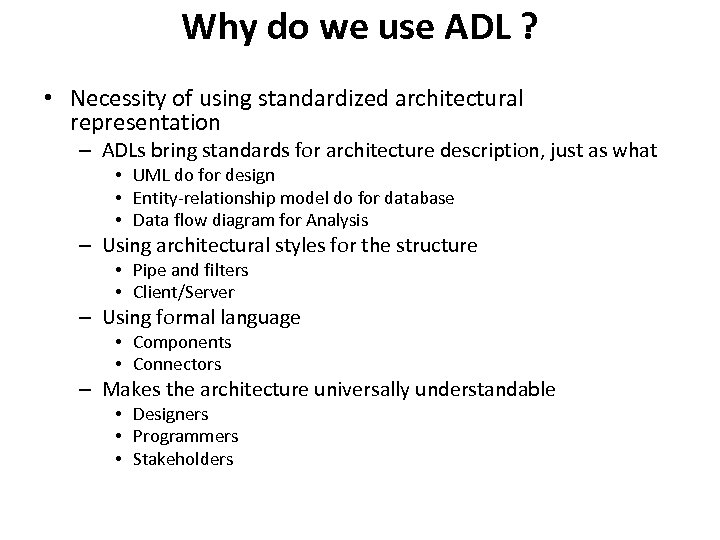 Why do we use ADL ? • Necessity of using standardized architectural representation –